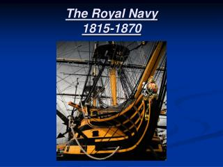 The Royal Navy 1815-1870