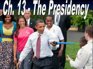 Ch. 13 - The Presidency