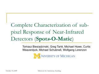 Complete Characterization of sub-pixel Response of Near-Infrared Detectors ( Spot s -O-Matic )