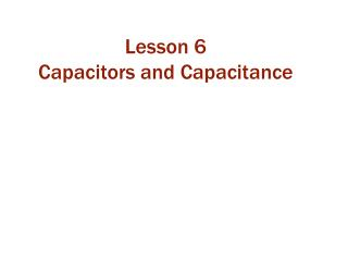 Lesson 6 Capacitors and Capacitance