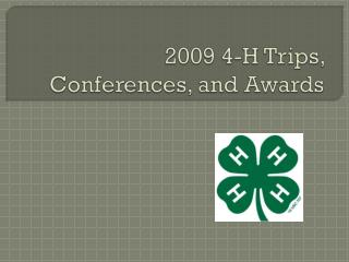2009 4-H Trips, Conferences, and Awards