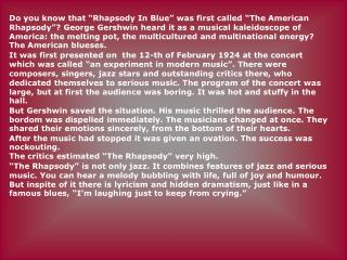 "1. ""Rhapsody in Blue"" was first called: ""The English Rhapsody"" ""The American Rhapsody"" ""The Russian Rhapsody"""