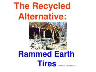 The Recycled Alternative: