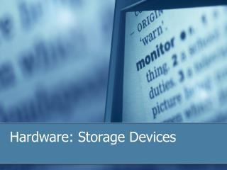 Hardware: Storage Devices
