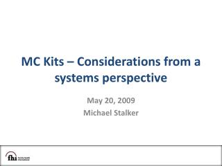 MC Kits – Considerations from a systems perspective