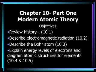 Chapter 10- Part One Modern Atomic Theory