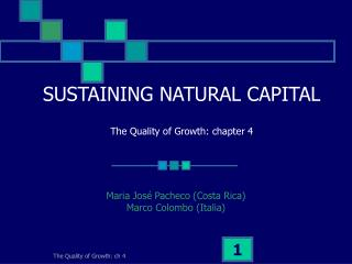 SUSTAINING NATURAL CAPITAL The Quality of Growth: chapter 4