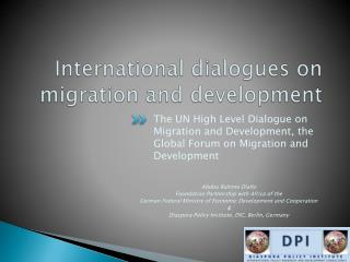 International  dialogues  on  migration and development