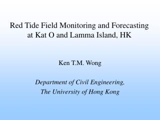 Red Tide Field Monitoring and Forecasting at Kat O and Lamma Island, HK