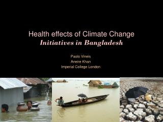 Health effects of Climate Change Initiatives in Bangladesh