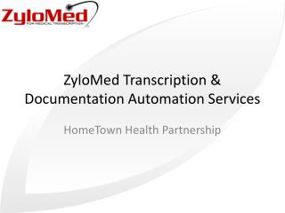 ZyloMed Transcription & Documentation Automation Services