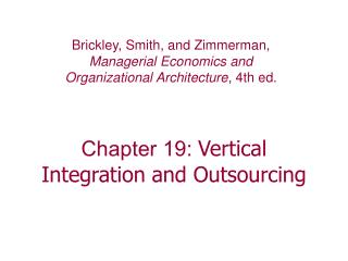 Chapter 19:  Vertical Integration and Outsourcing