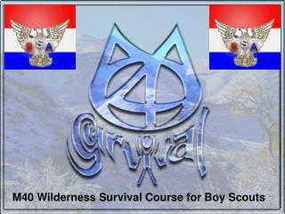 M40 Wilderness Survival Course for Boy Scouts