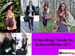 10 Handbag Trends for AutumnWinter 2011