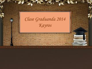 Clase Graduanda 2014 Kayros
