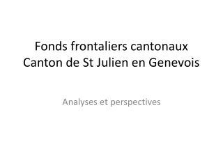 Fonds frontaliers cantonaux Canton de St Julien en Genevois
