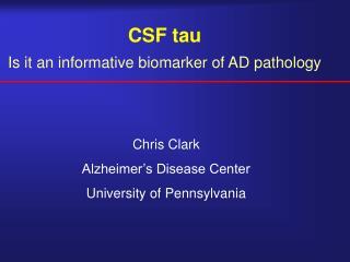 CSF tau Is it an informative biomarker of AD pathology