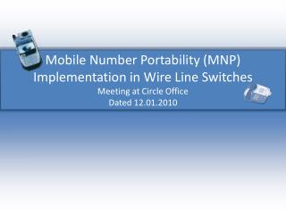 Mobile Number Portability (MNP) Implementation in Wire Line Switches Meeting at Circle Office Dated 12.01.2010