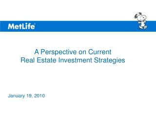 A Perspective on Current  Real Estate Investment Strategies
