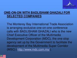 ONE-ON-ON WITH BADLISHAM GHAZALI FOR SELECTED COMPANIES
