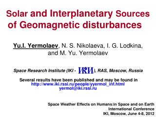 Solar  and Interplanetary  Sources  of  G eomagnetic disturbances