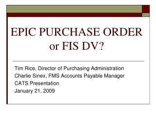 EPIC PURCHASE ORDER or FIS DV?