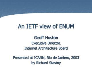 An IETF view of ENUM