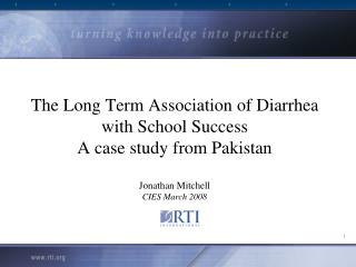 The Long Term Association of Diarrhea with School Success A case study from Pakistan Jonathan Mitchell CIES March 2008