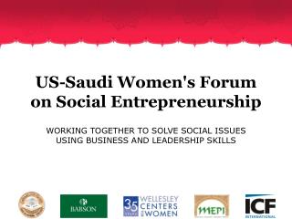 US-Saudi Women's Forum on Social Entrepreneurship