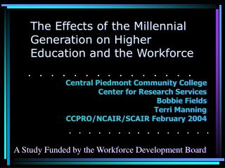 The Effects of the Millennial Generation on Higher  Education and the Workforce