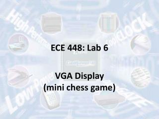 ECE 448: Lab 6 VGA Display (mini chess game)