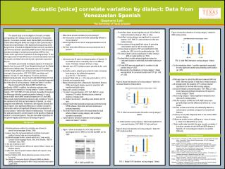 Acoustic [voice] correlate variation by dialect: Data from Venezuelan Spanish Stephanie Lain The University of Texas at