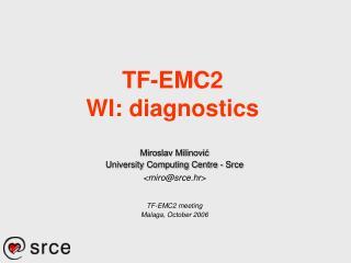 TF-EMC2 WI: diagnostics