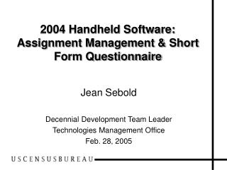2004 Handheld Software: Assignment Management & Short Form Questionnaire