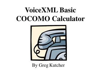 VoiceXML Basic COCOMO Calculator