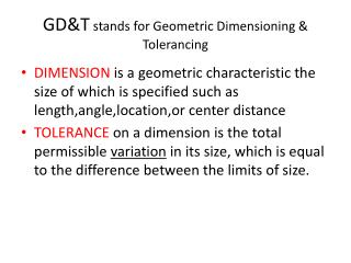 GD&T  stands for Geometric Dimensioning &  Tolerancing