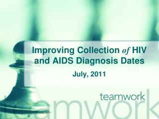 Improving Collection  of  HIV and AIDS Diagnosis Dates
