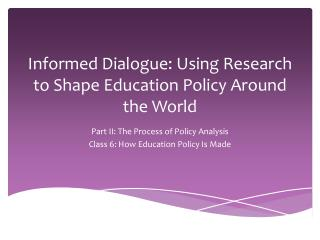 Informed Dialogue: Using Research to Shape Education Policy Around the World