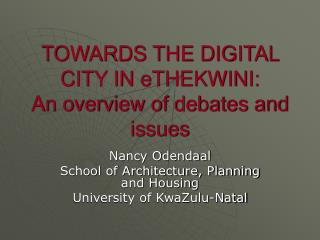 TOWARDS THE DIGITAL CITY IN eTHEKWINI: An overview of debates and issues