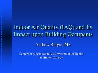 Indoor Air Quality (IAQ) and Its Impact upon Building Occupants