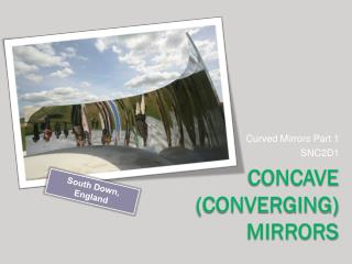 Concave (converging) Mirrors