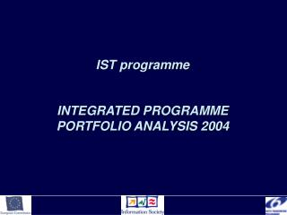 IST programme INTEGRATED PROGRAMME PORTFOLIO ANALYSIS 2004