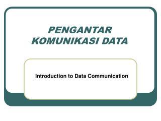 PENGANTAR KOMUNIKASI DATA
