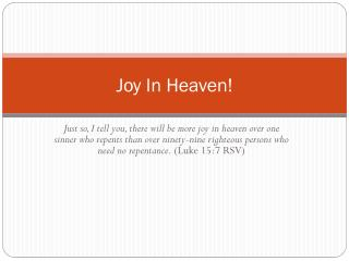 Joy In Heaven !