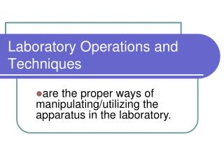 Laboratory Operations and Techniques