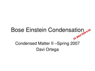 Bose Einstein Condensation