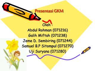 Presentasi GKM