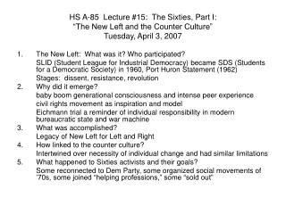 "HS A-85  Lecture #15:  The Sixties, Part I: ""The New Left and the Counter Culture"" Tuesday, April 3, 2007"