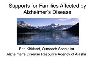 Supports for Families Affected by Alzheimer's Disease