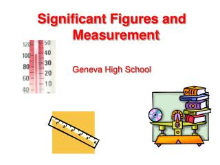 Significant Figures and Measurement Geneva High School